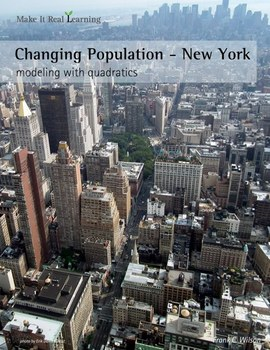 Make It Real: Changing Population - New York - Modeling with Quadratics