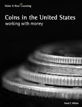 Make It Real: Coins in the United States - Working with Money