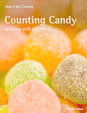 Make It Real: Counting Candy - Using Pie Charts