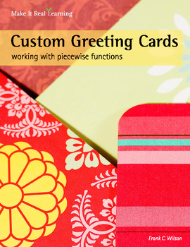 Make It Real: Custom Greeting Cards - Working with Piecewise Functions