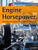 Make It Real: Engine Horsepower: Working with Quadratic Function Modeling