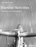 Make It Real: Exercise Activities - Working with Histograms