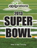 Make It Real: Explorations - Superbowl 2013 - Middle School, Common Core Aligned
