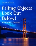 Make It Real: Falling Objects: Look Out Below! Working with Formulas