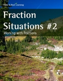 Make It Real: Fraction Situations #2: Working with Fractions