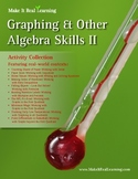 Make It Real: Graphing and Other Algebra Skills 2 - Activity Collection