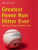 Make It Real: Greatest Home Run Hitter Ever: Working with Box and Whisker Plots
