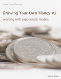 Make It Real: Growing Your Own Money #2 - Working with Rules of Exponents