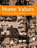 Make It Real: Home Values: Working with Writing and Solving Equations
