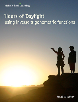 Make It Real: Hours of Daylight - Working with Sinusoidal Models