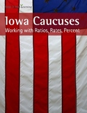 Make It Real: Iowa Caucuses: Working with Ratios, Rates, Percent