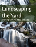 Make It Real: Landscaping the Yard: Working with Perimeters and Area