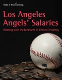Make It Real: Los Angeles Angels' Salaries: Measures of Central Tendency