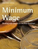 Make It Real: Minimum Wage: Working with Graphs in the First Quadrant