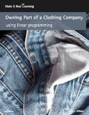 Make It Real: Owning Part of a Clothing Company - Using Linear Programming
