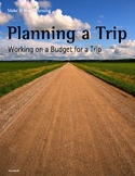Make It Real: Planning a Trip: Working a Budget for a Trip