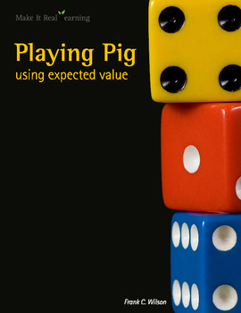 Make It Real: Playing Pig - Using Expected Value