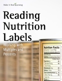 Make It Real: Reading Nutrition Labels: Working with Multiples and Percents