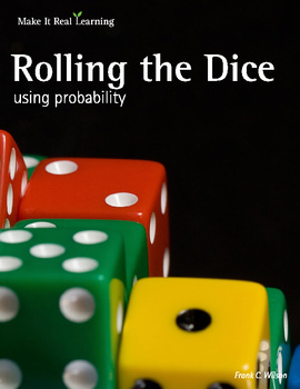 Make It Real: Rolling the Dice - Using Probability
