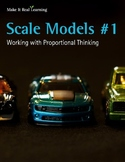 Make It Real: Scale Models #1: Working with Proportional Thinking