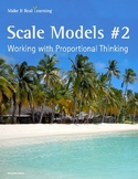 Make It Real: Scale Models #2: Working with Proportional Thinking