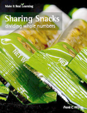 Make It Real: Sharing Snacks - Dividing Whole Numbers