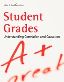 Make It Real: Student Grades: Understanding Correlation and Causation