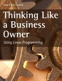 Make It Real: Thinking Like a Business Owner: Using Linear Programming