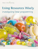 Make It Real: Using Resources Wisely - Investigating Linear Programming