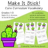 Make It Stick: Core Curriculum Vocabulary Grades 1-3