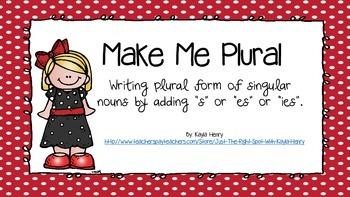 Make Me Plural (s, es, and ies)