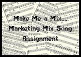 Make Me a Mix....Marketing Mix Song Assignment
