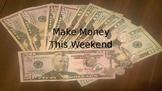 Make Money This Weekend! -- 7 Ideas