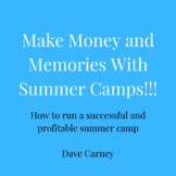 Make Money With Summer Camps!!!