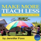 Make More Teach Less- Summer Camp Course Info