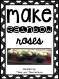 Make Rainbow Roses in Your Classroom Today! (Experiment Writing for all ages!)