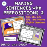 Make Sentences with Prepositions 2 for ESL, ELL, EAL and Native English Speakers
