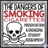 SMOKING CIGARETTES: HEALTH LESSON