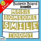 Make Someone SMILE Today Emoji Feelings Banner Bulletin Board