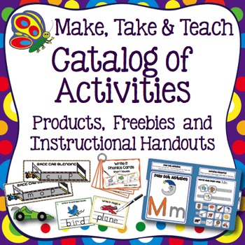 Make, Take & Teach Catalog of Activities, Freebies and Handouts