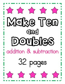 Make Ten and Doubles Practice, Practice, and More Practice