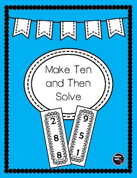 Make Ten and Then Solve