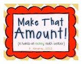 Make That Amount! (A hands-on money center.)