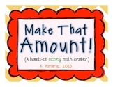 Make That Amount! (A hands-on money center.)