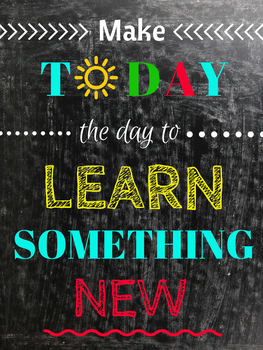 Make Today the Day to Learn Something New (motivational)