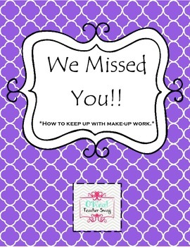 Make Up Work Orgainzer--We Missed You!!  Sheet