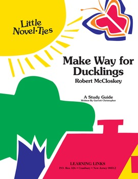 Make Way for Ducklings - Little Novel-Ties Study Guide