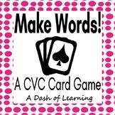 Make Words! A CVC Word Card Game