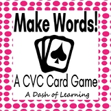 Make Words! A CVC Word Card Game