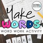 Make Words! Word Work - Word Study Activity